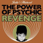 The Power Of Psychic Revenge EP
