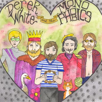 Derek White and the Monophobics